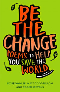 Be The Change : Poems to help you save the world-9781529018943