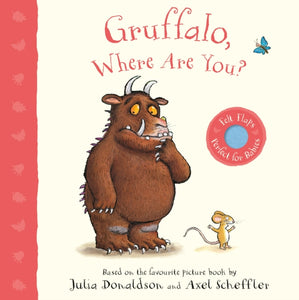 Gruffalo, Where Are You? : A Felt Flaps Book-9781529023602
