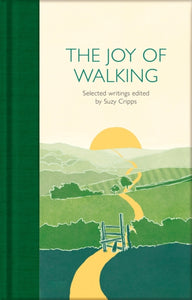 The Joy of Walking : Selected Writings-9781529032642