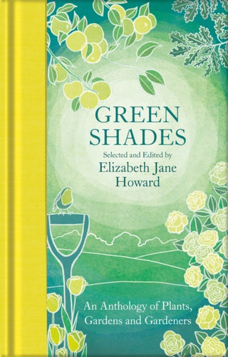 Green Shades : An Anthology of Plants, Gardens and Gardeners-9781529050738