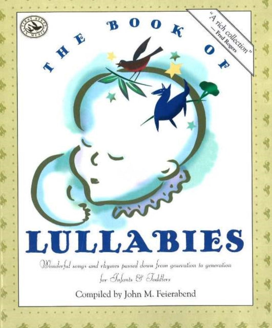 The Book of Lullabies : Wonderful Songs and Rhymes Passed Down from Generation to Generation for Infants & Toddlers-9781579990565