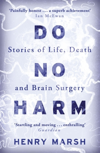 Do No Harm : Stories of Life, Death and Brain Surgery-9781780225920
