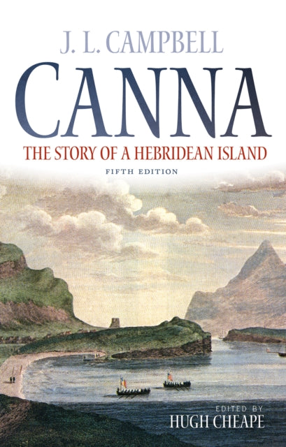 Canna : The Story of a Hebridean Island-9781780272313