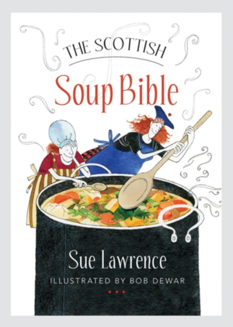 The Scottish Soup Bible-9781780274843
