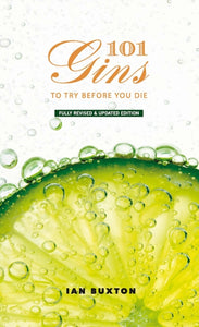 101 Gins To Try Before You Die : Fully Revised and Updated Edition-9781780275659