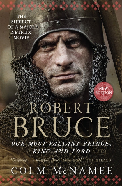Robert Bruce : Our Most Valiant Prince, King and Lord-9781780275949