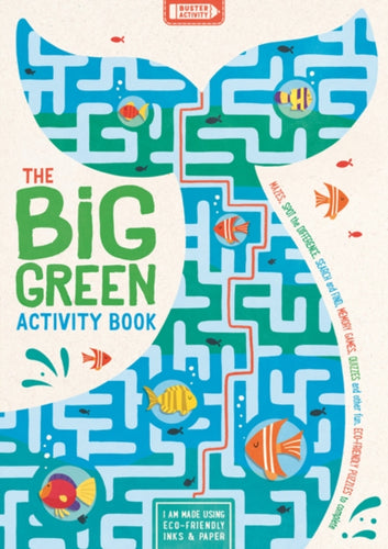 The Big Green Activity Book : Mazes, Spot the Difference, Search and Find, Memory Games, Quizzes and other Fun, Eco-Friendly Puzzles to Complete-9781780556093