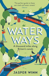 Water Ways : A thousand miles along Britain's canals-9781781257968