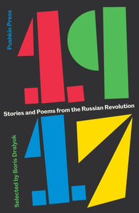 1917 : Stories and Poems from the Russian Revolution-9781782272144