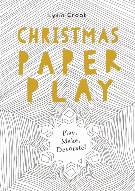 Christmas Paper Play : Play, Make, Decorate!-9781782402473