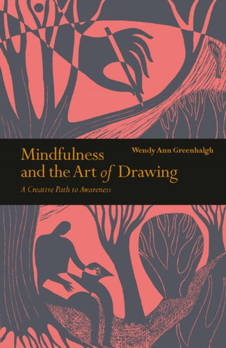 Mindfulness & the Art of Drawing : A Creative Path to Awareness-9781782407706