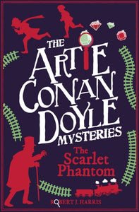 Artie Conan Doyle and the Scarlet Phantom-9781782506089