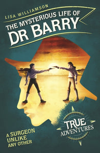 The Mysterious Life of Dr Barry : A Surgeon Unlike Any Other-9781782692782