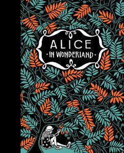 Alice's Adventures in Wonderland & Through the Looking-Glass-9781782692843