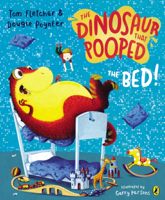 The Dinosaur That Pooped the Bed!-9781782951797