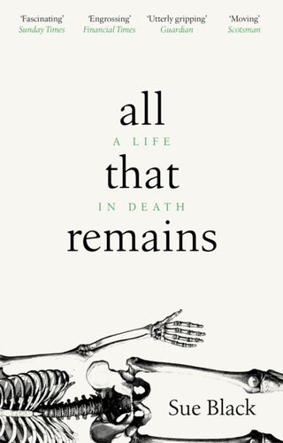 All That Remains : A Life in Death-9781784162818