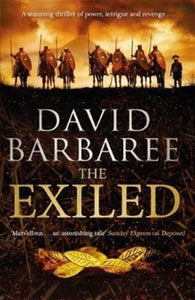 The Exiled : A powerful novel of ambition and treachery-9781785763380