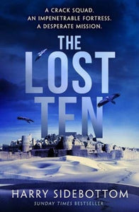 The Lost Ten : A fast-paced thriller with the hard-edged appeal of Bravo Two Zero-9781785765605