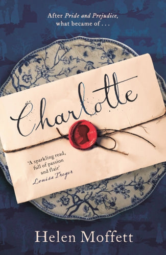 Charlotte : A rich, beautifully-written, feminist retelling of Jane Austen's Pride and Prejudice-9781785769108