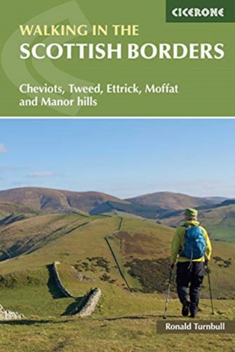 Walking in the Scottish Borders : Cheviots, Tweed, Ettrick, Moffat and Manor hills-9781786310118