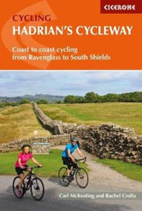 Hadrian's Cycleway : Coast-to-coast cycling from Ravenglass to South Shields-9781786310422