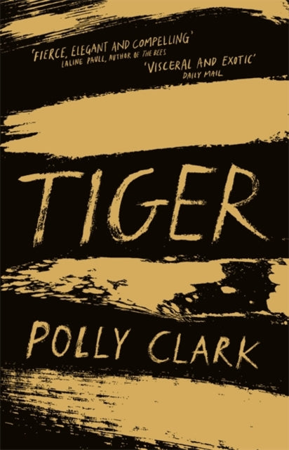 Tiger : shortlisted for the Saltire Fiction Book of the Year 2019-9781786485434