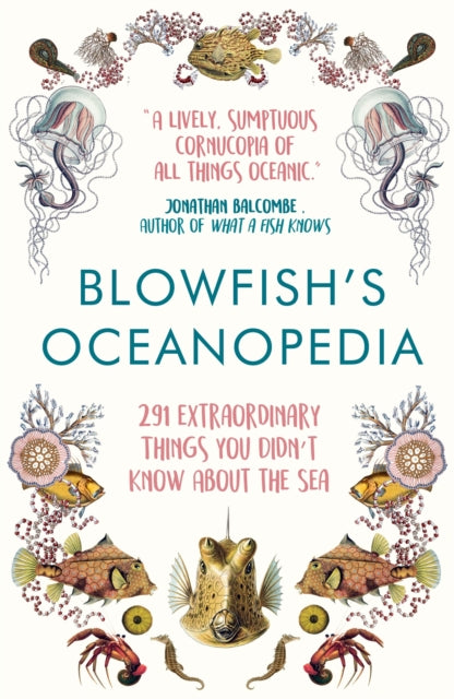 Blowfish's Oceanopedia : 291 Extraordinary Things You Didn't Know About the Sea-9781786492425