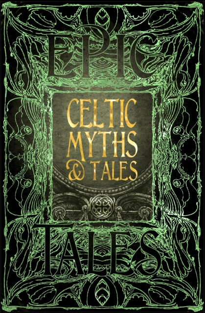 Celtic Myths & Tales : Epic Tales-9781786647702