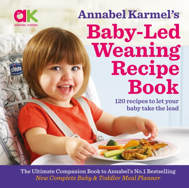 Annabel Karmel's Baby-Led Weaning Recipe Book : 120 Recipes to Let Your Baby Take the Lead-9781786750846