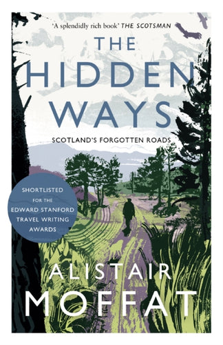 The Hidden Ways : Scotland's Forgotten Roads-9781786891037