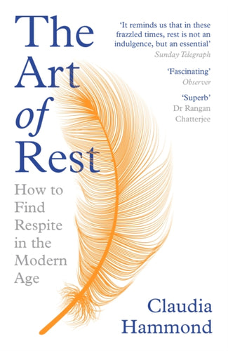 The Art of Rest : How to Find Respite in the Modern Age-9781786892829
