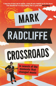 Crossroads : In Search of the Moments that Changed Music-9781786898159