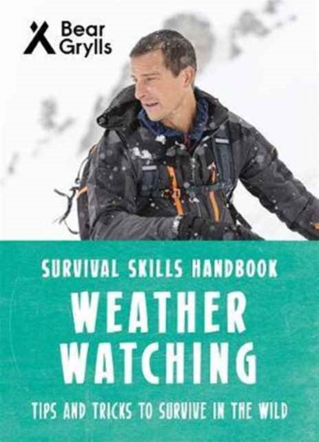 Bear Grylls Survival Skills: Weather Watching-9781786960290