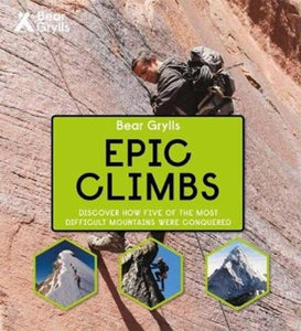 Bear Grylls Epic Adventures Series - Epic Climbs-9781786960580