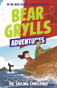 A Bear Grylls Adventure 12: The Sailing Challenge-9781786960818
