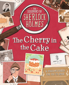 The Casebooks of Sherlock Holmes The Cherry in the Cake : And Other Mysteries-9781787414013