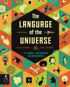 The Language of the Universe : A Visual Exploration of Maths-9781787414075