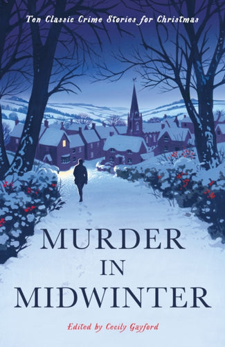 Murder in Midwinter : Ten Classic Crime Stories for Christmas-9781788166140
