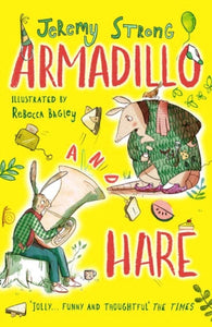 Armadillo and Hare : Small Tales from the Big Forest-9781788450294