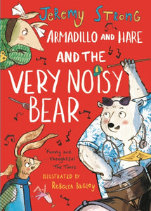 Armadillo and Hare and the Very Noisy Bear-9781788451062
