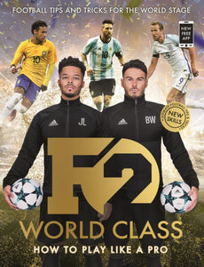 F2: World Class : Brand New International Skills from the Bestselling YouTube Footballers!-9781788700269