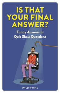 Is That Your Final Answer? : Funny Answers to Quiz Show Questions-9781789292725