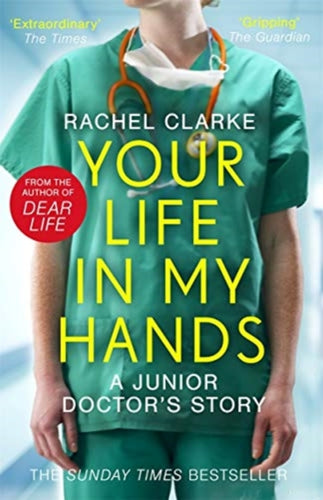 Your Life In My Hands - a Junior Doctor's Story-9781789463651