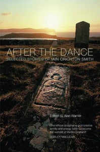 After the Dance : Selected Stories of Iain Crichton Smith-9781846972966