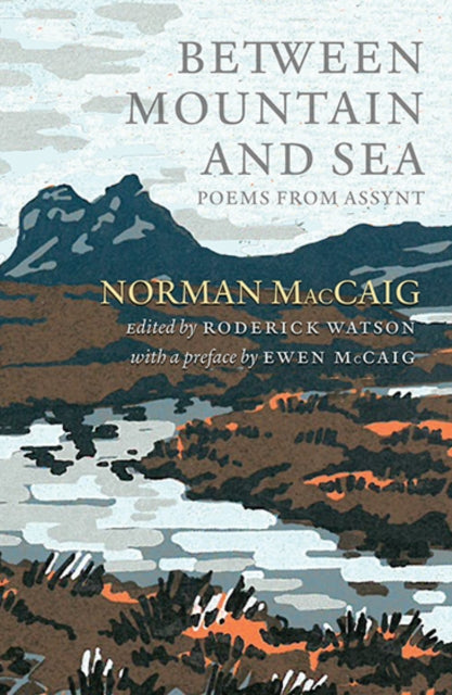 Between Mountain and Sea : Poems From Assynt-9781846974496