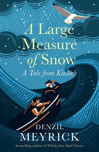 A Large Measure of Snow : A Tale From Kinloch-9781846975578