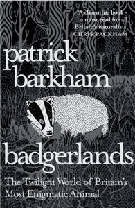 Badgerlands : The Twilight World of Britain's Most Enigmatic Animal-9781847085054