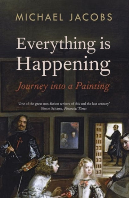 Everything is Happening : Journey into a Painting-9781847088086