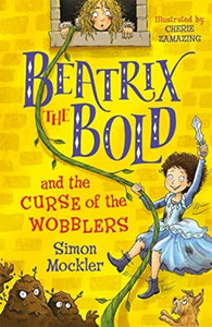 Beatrix the Bold and the Curse of the Wobblers-9781848127654