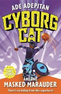 Cyborg Cat and the Masked Marauder-9781848128507